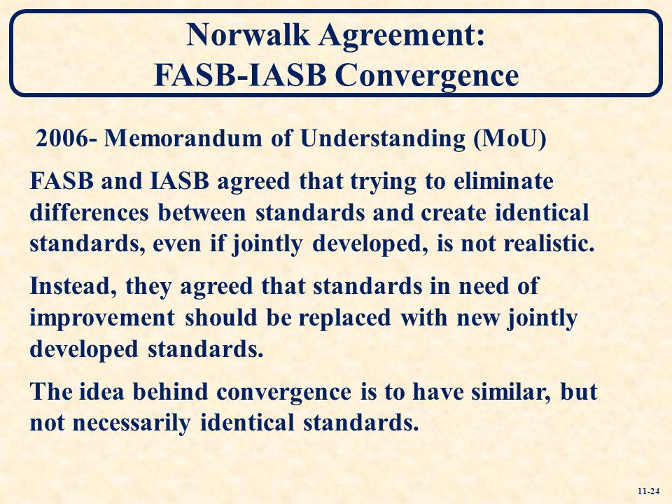 convergence projects fasb and iasb The short-term convergence project is an active agenda project that is being conducted jointly with the iasb, and it is expected to result in one or more standards that will achieve convergence in certain areas.