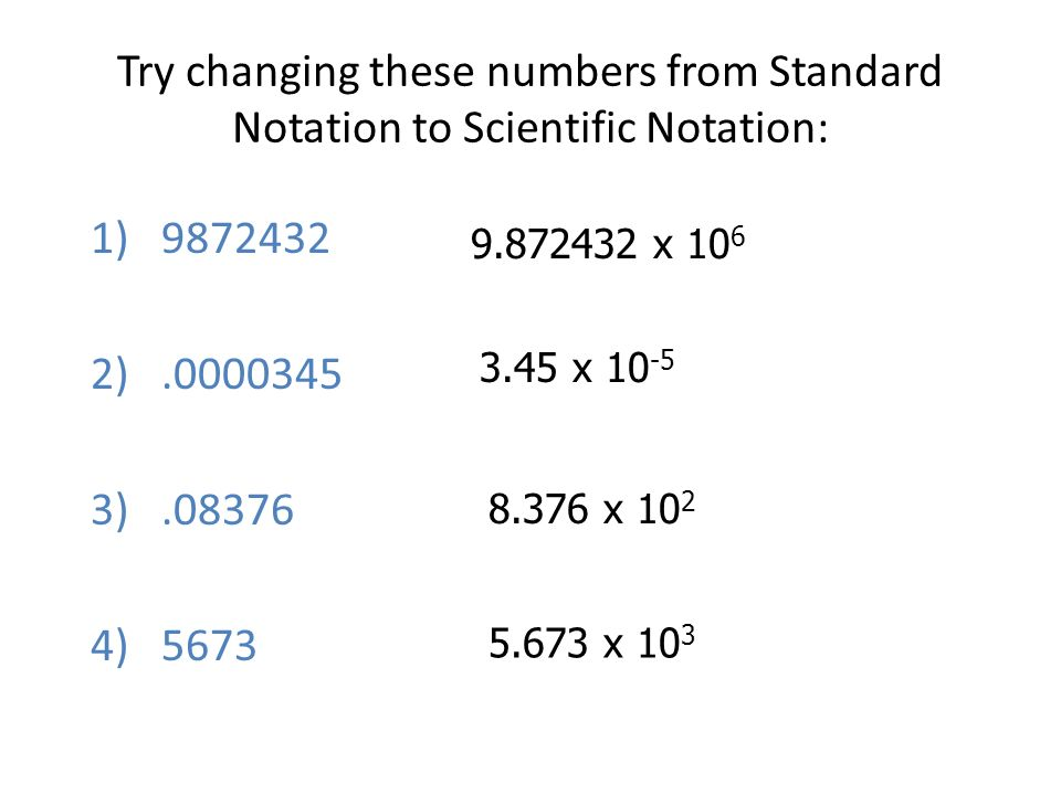 Try changing these numbers from Standard Notation to Scientific Notation: