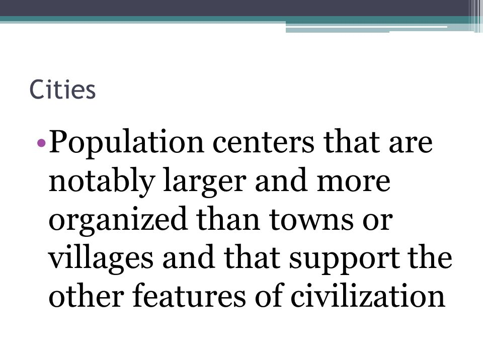 The 8 Features of Civilization - ppt download