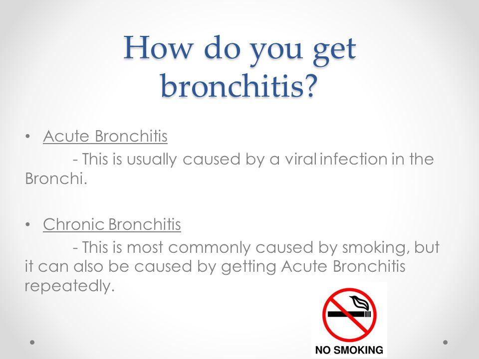 How Do You Get Bronchitis