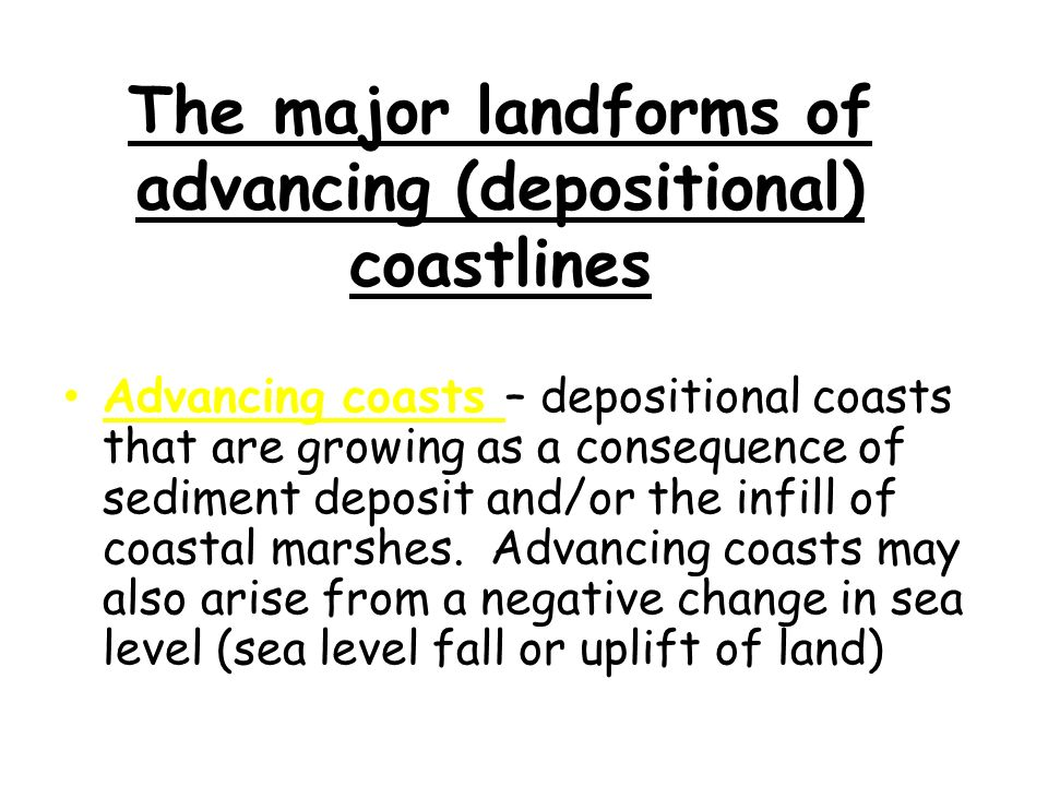 The major landforms of advancing (depositional) coastlines