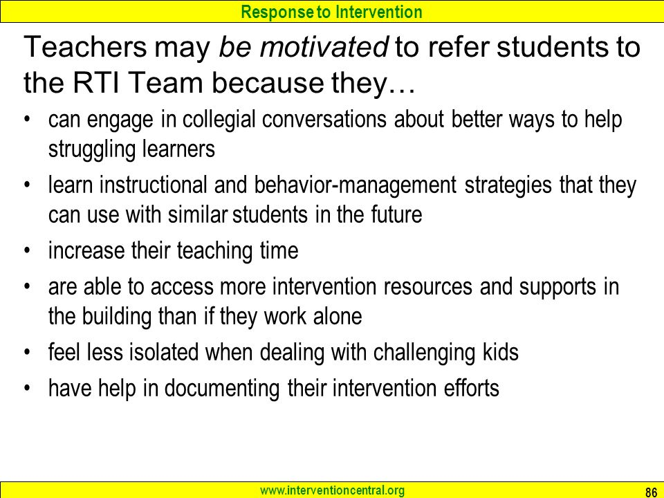 Teachers may be motivated to refer students to the RTI Team because they…