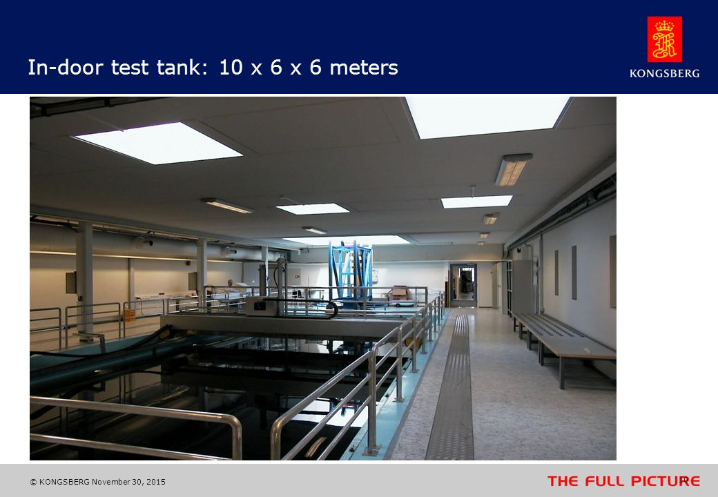 In-door test tank: 10 x 6 x 6 meters