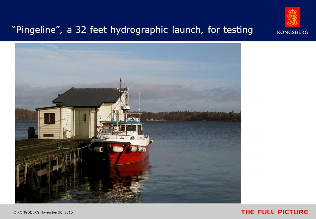 Pingeline , a 32 feet hydrographic launch, for testing
