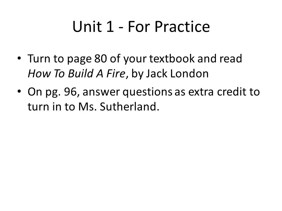 jack london to build a fire questions and answers