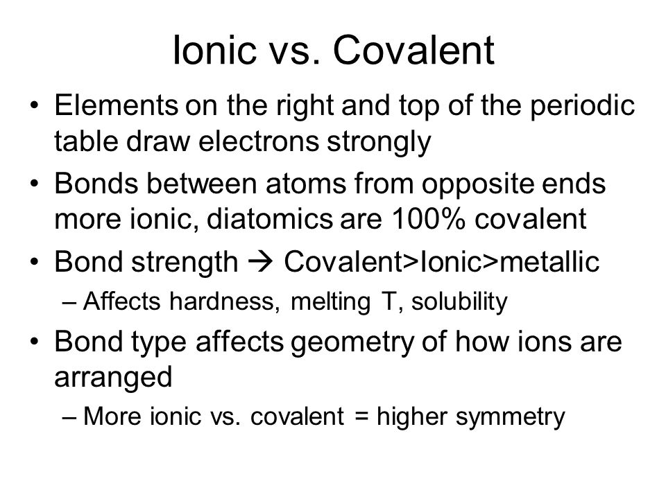 Bonding atoms come together in one of 3 principle types of bond ionic vs covalent elements on the right and top of the periodic table draw electrons urtaz Images