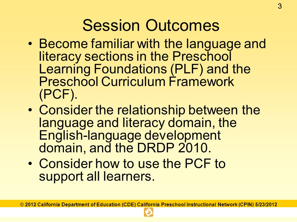 Language and literacy foundations framework ppt download 3 session outcomes become familiar with the language and literacy sections in the preschool learning foundations fandeluxe Choice Image