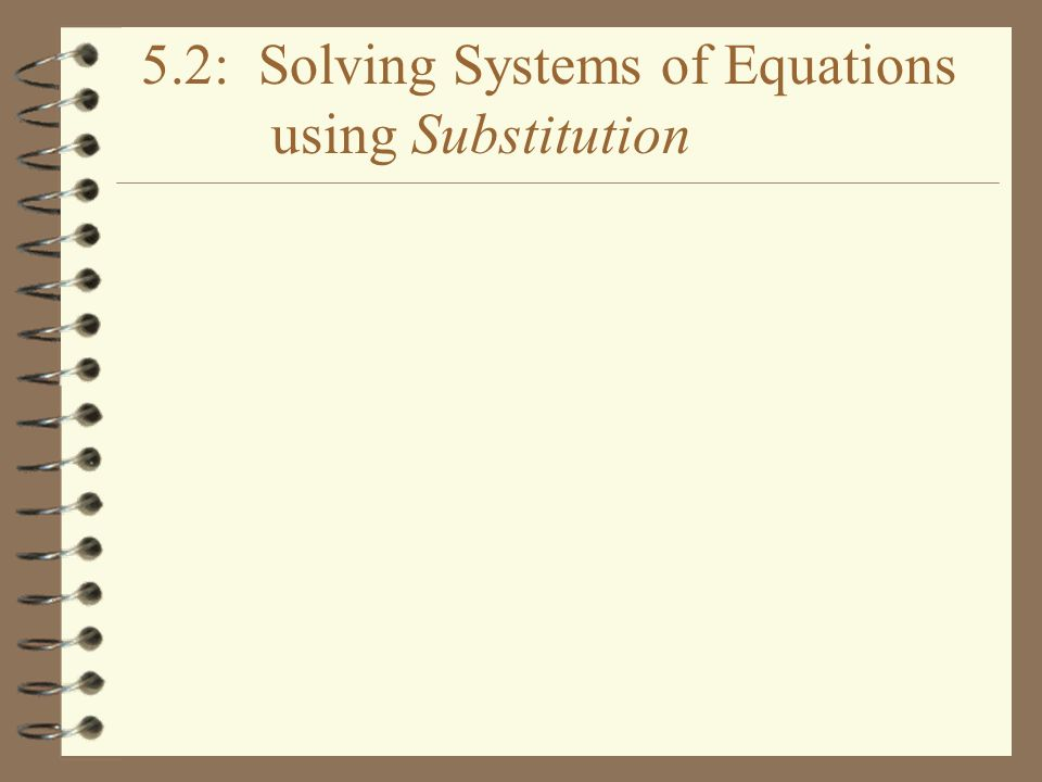 5.2: Solving Systems of Equations using Substitution