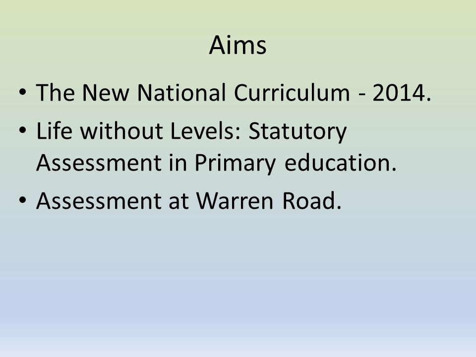 Aims The New National Curriculum