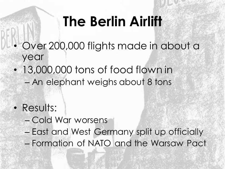 The Berlin Airlift Over 200,000 flights made in about a year