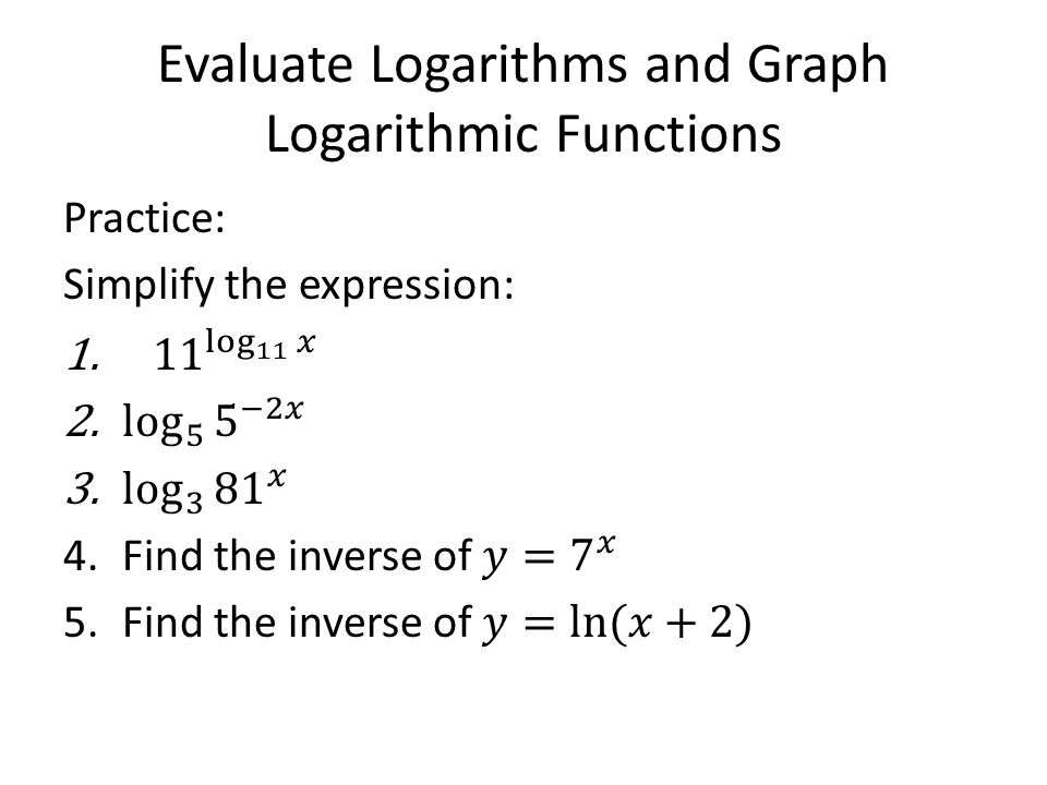Evaluate Logarithms And Graph Logarithmic Functions Ppt Video