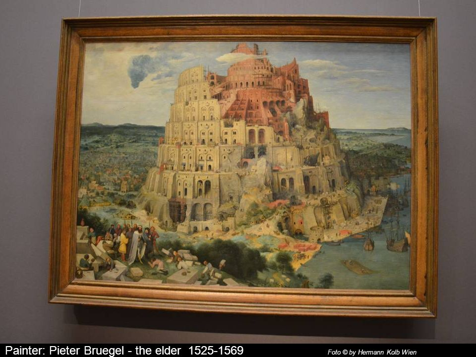 Painter: Pieter Bruegel - the elder 1525-1569 Foto © by Hermann Kolb Wien