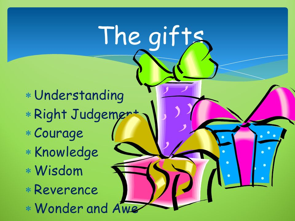 The gifts of the holy spirit ppt video online download the gifts understanding right judgement courage knowledge wisdom negle Images