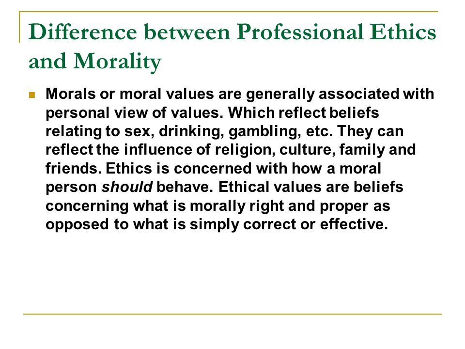 The Moral Differences Between Pro And >> Professional Ethics And Morality Ppt Download
