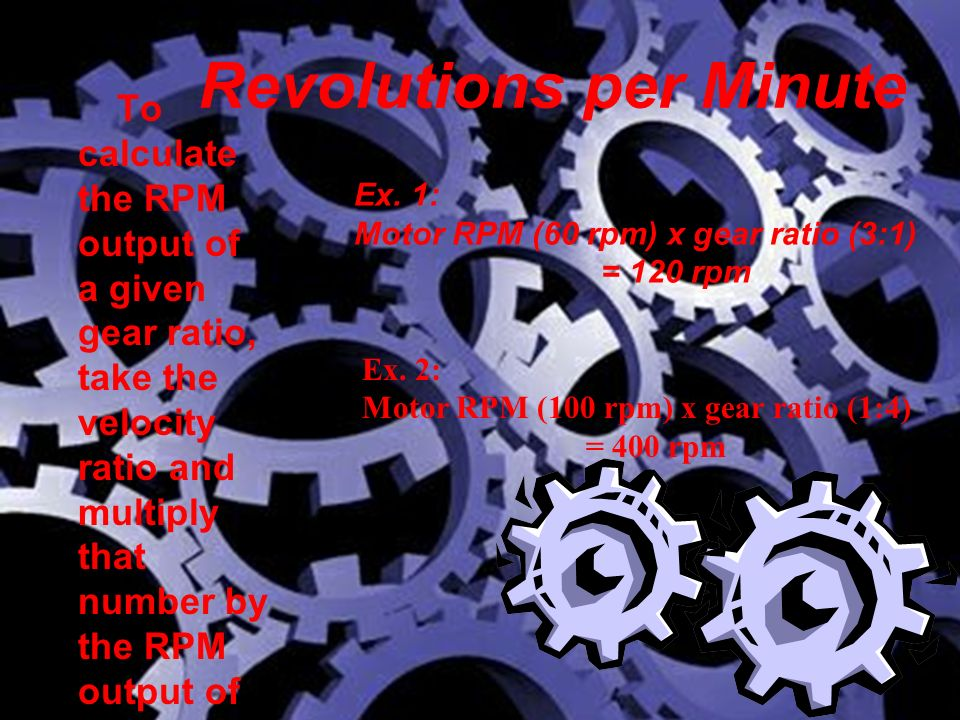 Gear Ratios and RPM Calculations  - ppt video online download