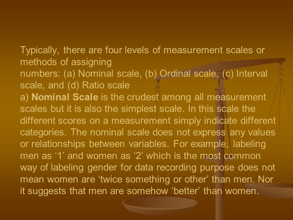 Measurement & Scaling Before we proceed further it will be