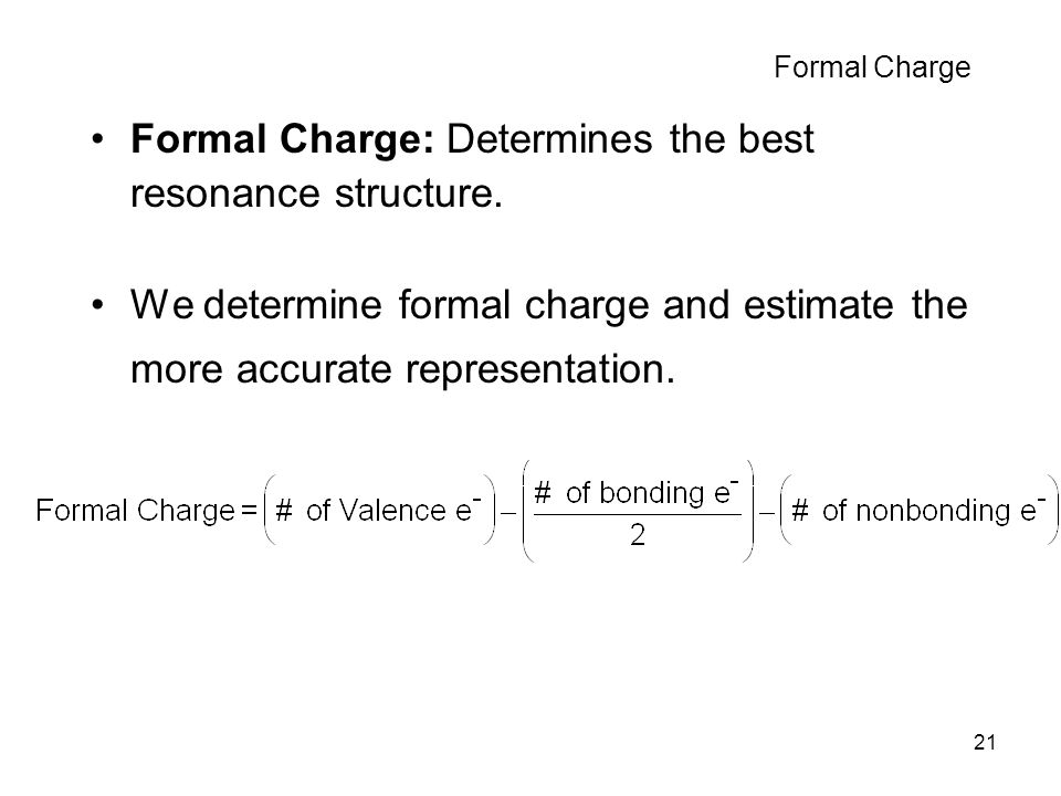 Formal Charge: Determines the best resonance structure.