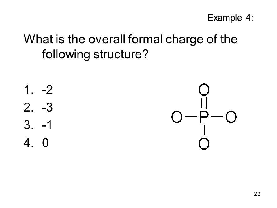 What is the overall formal charge of the following structure