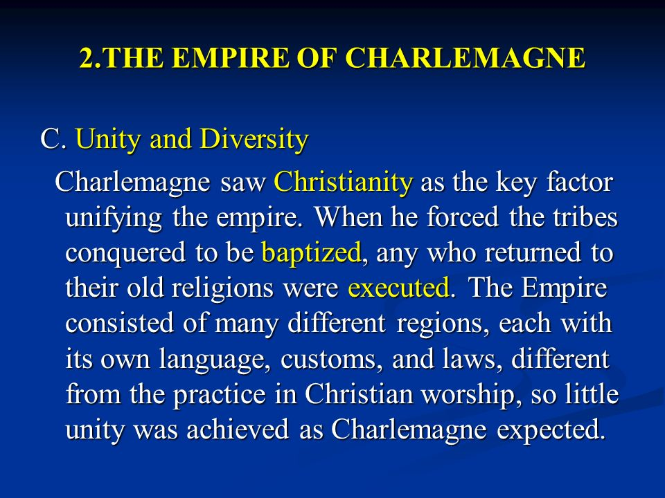 what factors helped charlemagne to unify his empire