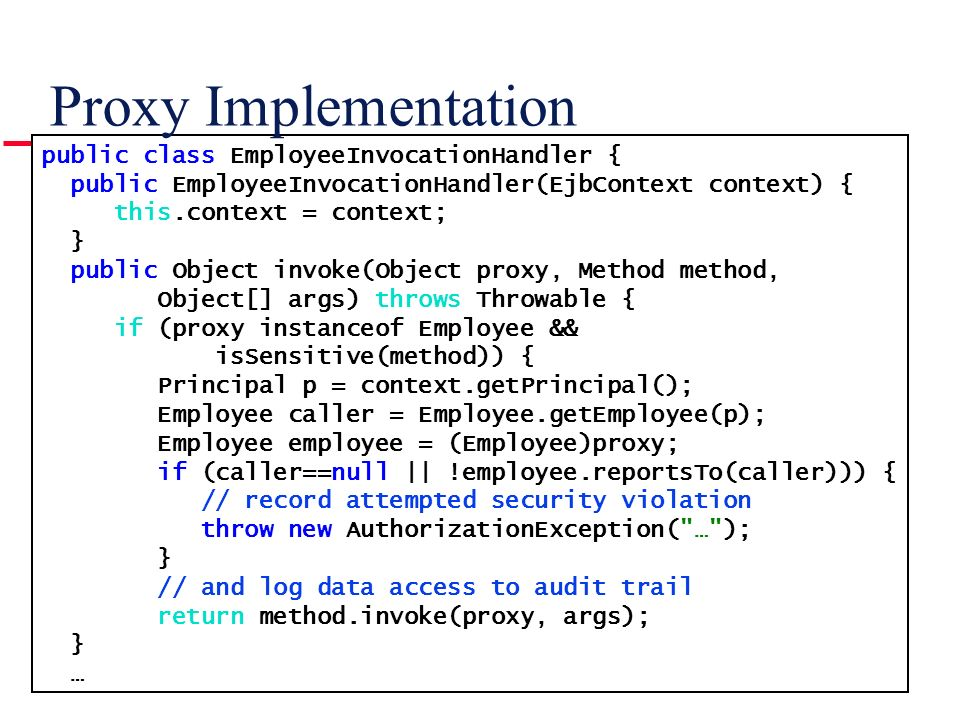 Proxy Implementation public class EmployeeInvocationHandler {