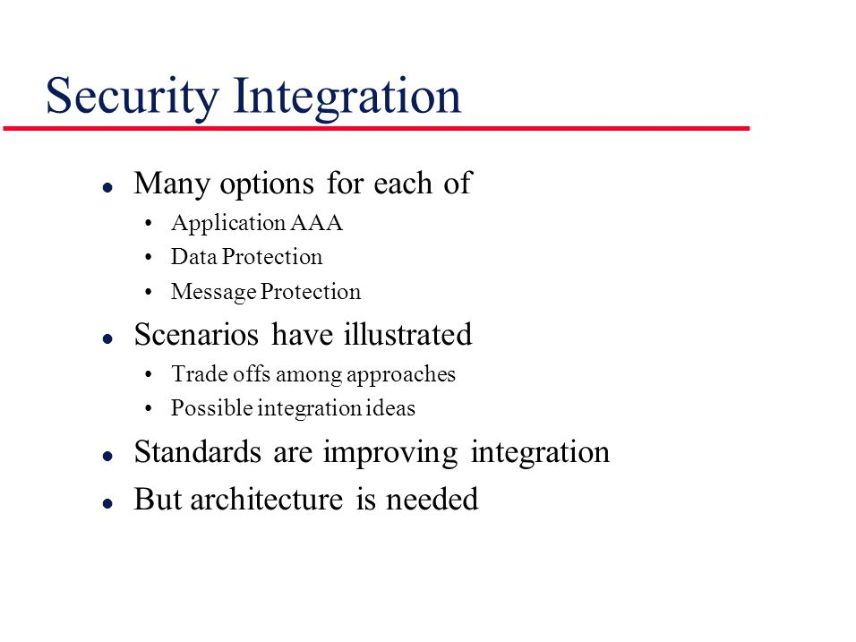 Security Integration Many options for each of