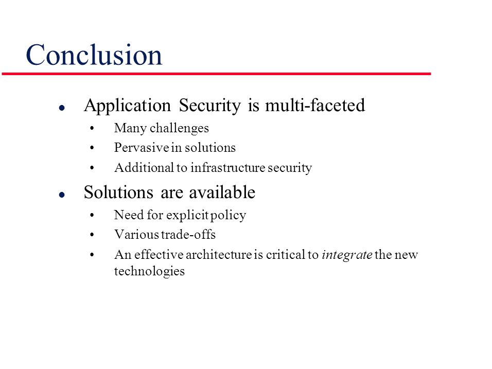 Conclusion Application Security is multi-faceted