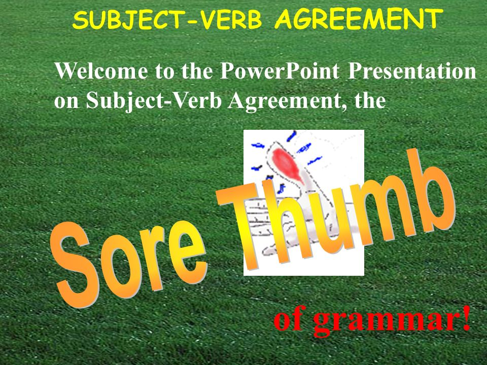 Welcome To The Powerpoint Presentation On Subject Verb Agreement