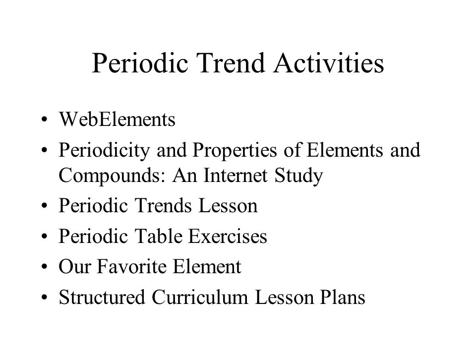 Periodic trendspatterns ppt download table exercises our favorite element structured curriculum lesson plans periodic trend activities urtaz Image collections