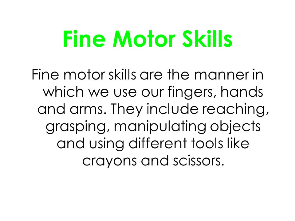 Motor Skills Motor Skills Are Used When The Muscles Of The
