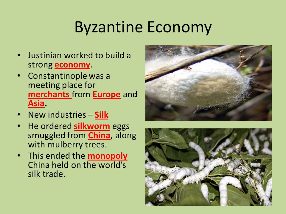 Byzantine Economy Justinian worked to build a strong economy.