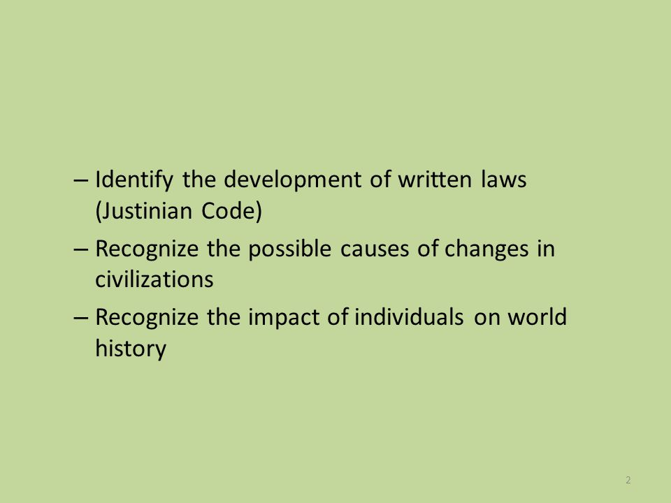 Identify the development of written laws (Justinian Code)