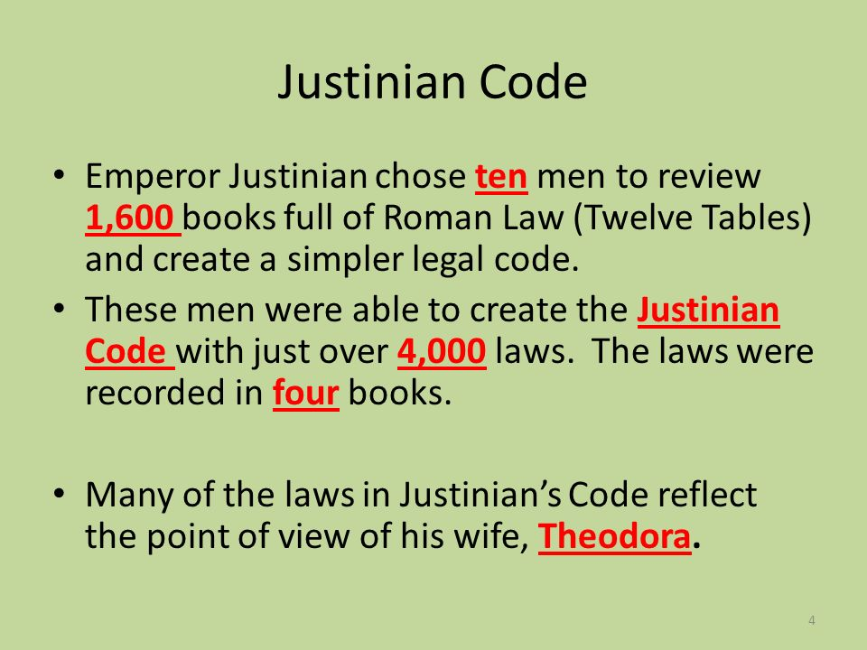 Justinian Code Emperor Justinian chose ten men to review 1,600 books full of Roman Law (Twelve Tables) and create a simpler legal code.