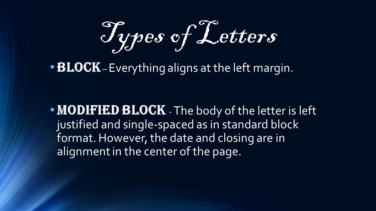 Letters ppt video online download modified block the body of the letter is left justified and single spaced as in standard block format however the date and closing are in alignment in spiritdancerdesigns Images
