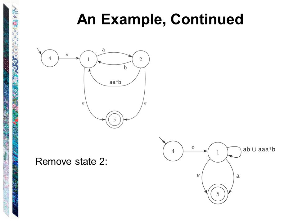 An Example, Continued Remove state 2:
