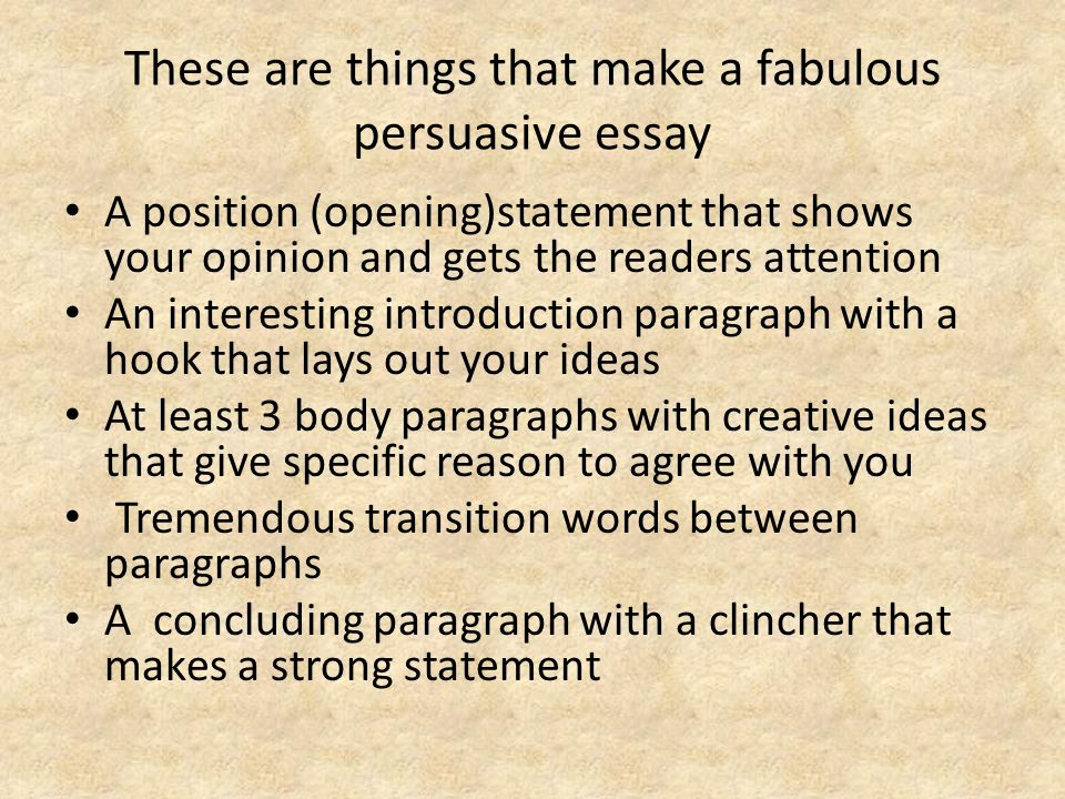 Thesis Example Essay These Are Things That Make A Fabulous Persuasive Essay English Extended Essay Topics also English Essays Examples Do You Think Having School Uniforms Would Be A Good Idea  Ppt Download High School Argumentative Essay Topics