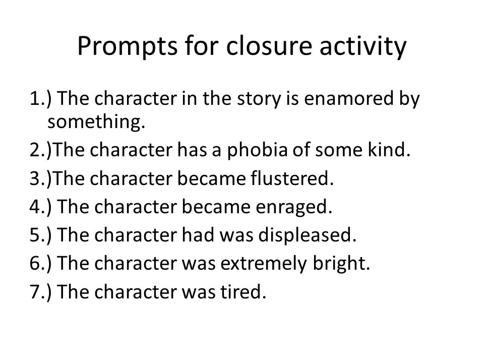 Prompts for closure activity