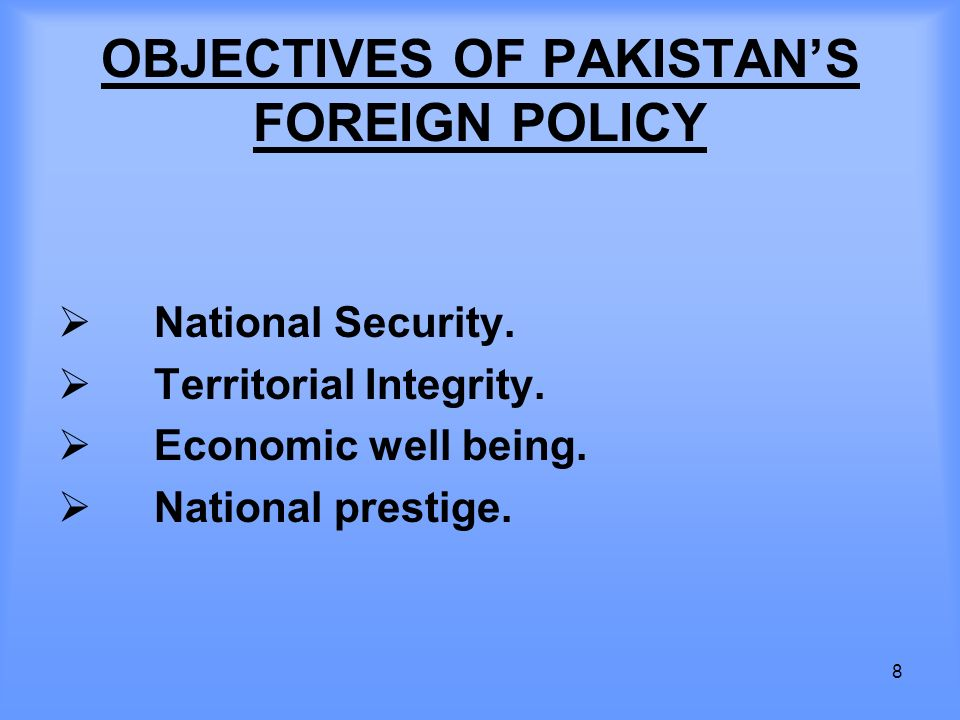 dterminants of pakistans foreign policy External factors in foreign policy consist of absolutely everything else — any factor unrelated to one's own policy precedents, or policies of other countries: economics, endogenous politics, demographics and health, technological developments, culture, variations in resource distribution across different geographies and ecologies, etc.