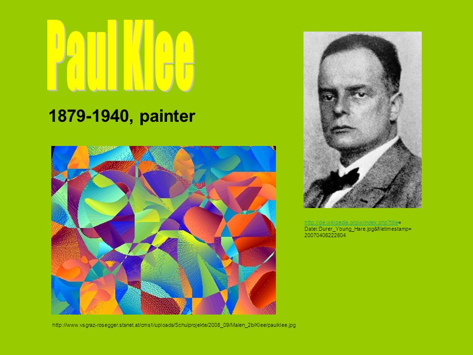 Paul Klee 1879-1940, painter. http://de.wikipedia.org/w/index.php title= Datei:Durer_Young_Hare.jpg&filetimestamp=