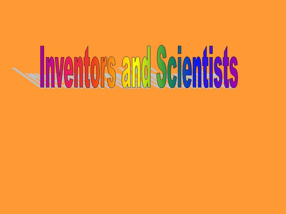 Inventors and Scientists