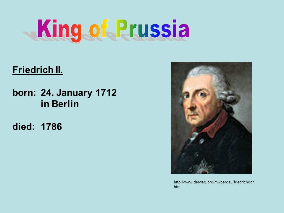 King of Prussia Friedrich II. born: 24. January 1712 in Berlin