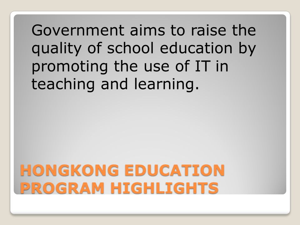 HONGKONG EDUCATION PROGRAM HIGHLIGHTS
