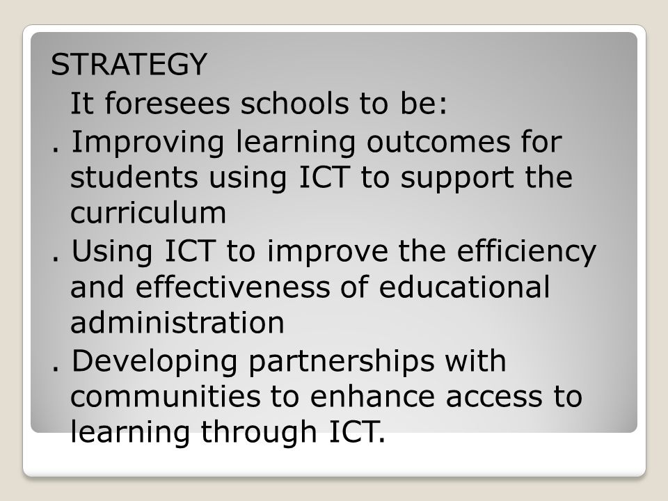 STRATEGY It foresees schools to be: