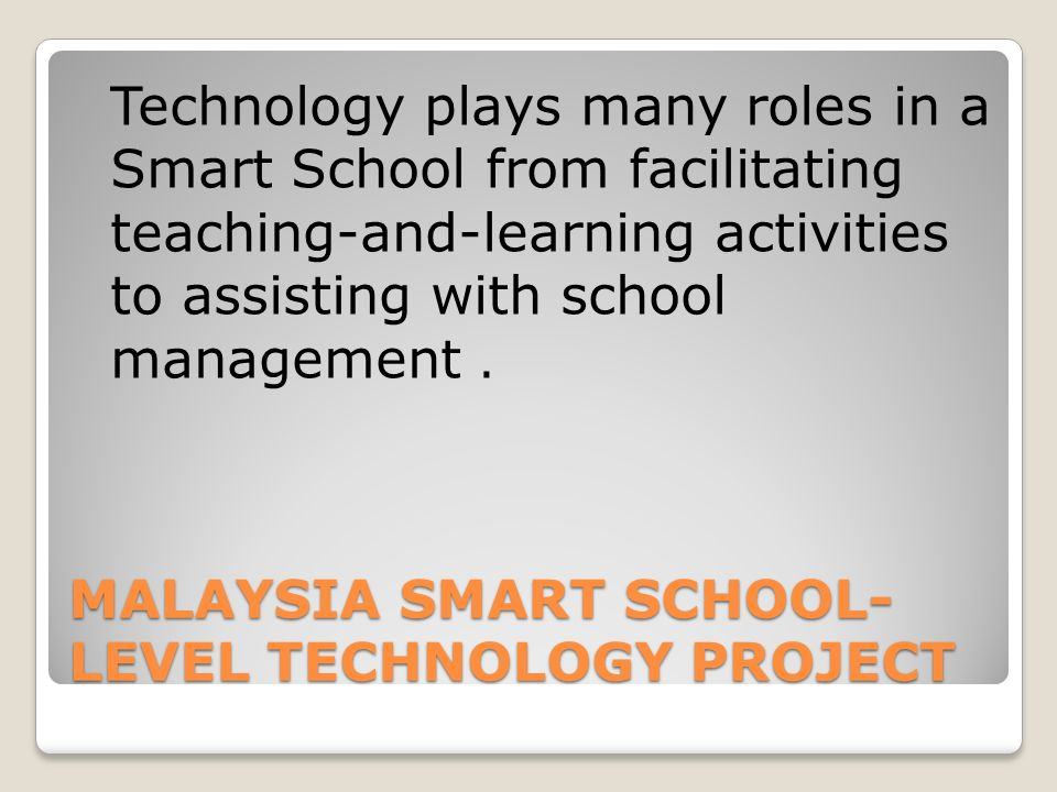 MALAYSIA SMART SCHOOL-LEVEL TECHNOLOGY PROJECT