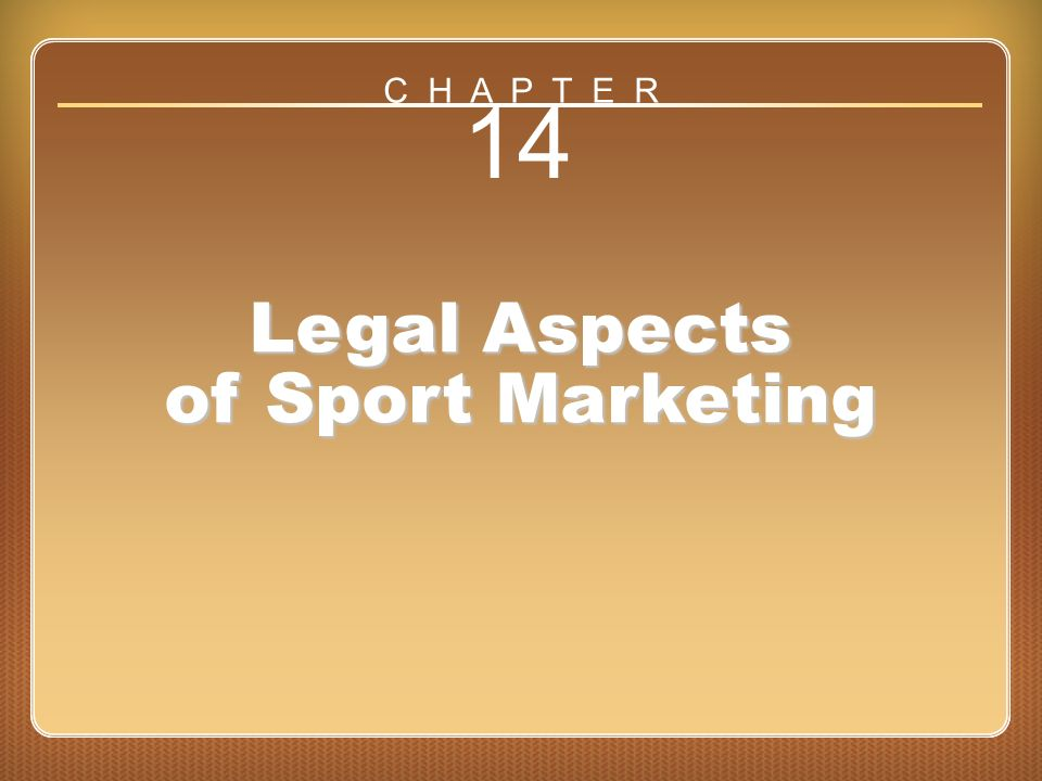 Chapter 14 Legal Aspects of Sport Marketing