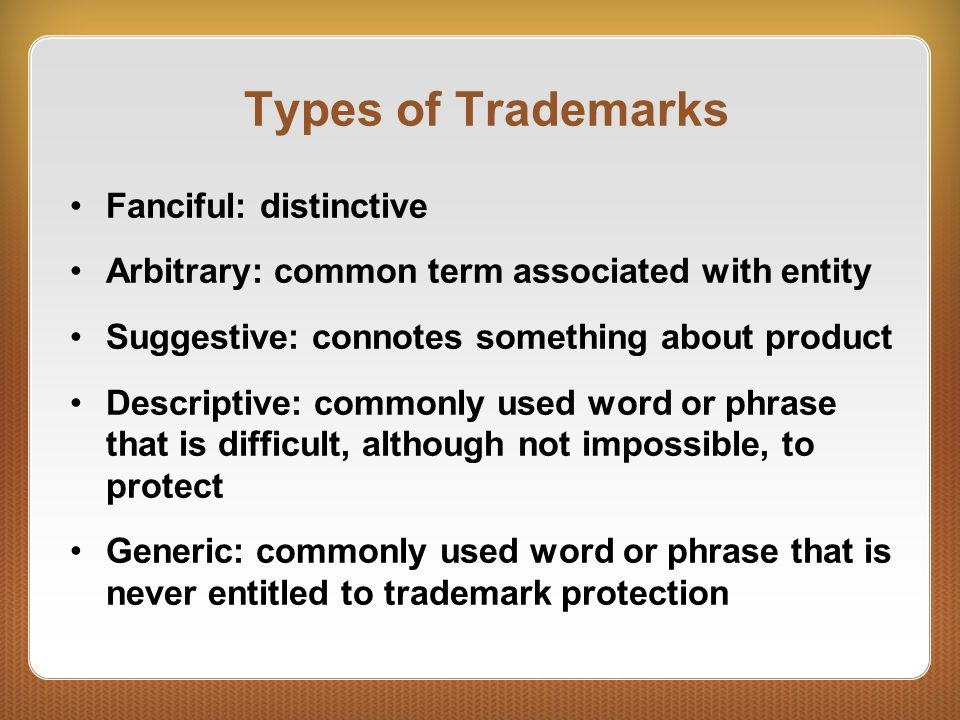 Types of Trademarks Fanciful: distinctive