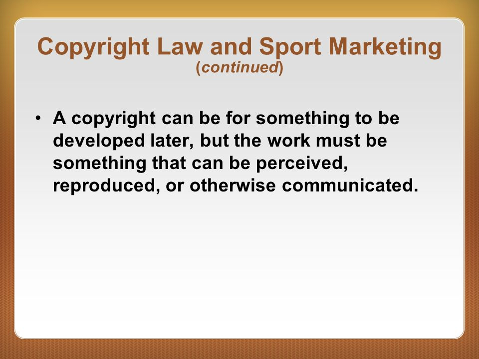 Copyright Law and Sport Marketing (continued)