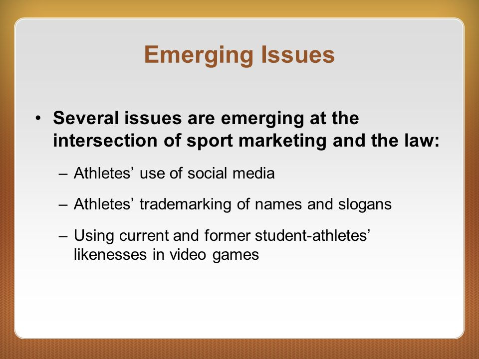 Emerging Issues Several issues are emerging at the intersection of sport marketing and the law: Athletes' use of social media.