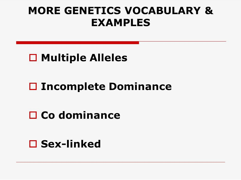 MORE GENETICS VOCABULARY EXAMPLES