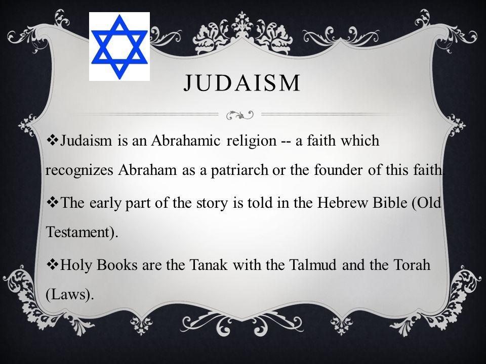 edb548057471 Judaism Judaism is an Abrahamic religion -- a faith which recognizes  Abraham as a patriarch
