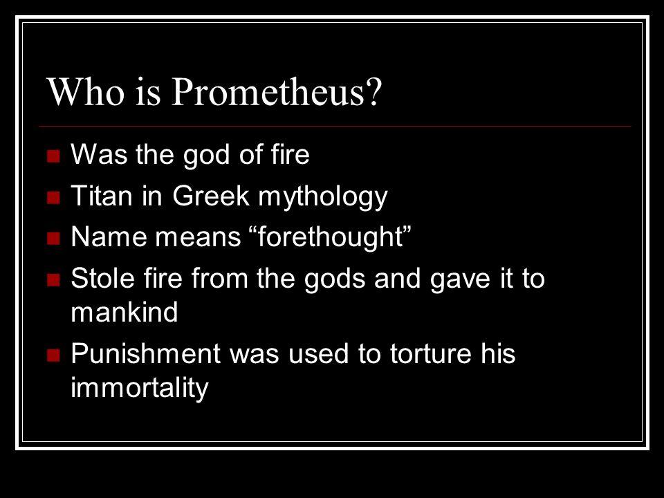 The Prometheus Myth Composed By: Samantha Davis, Tekelle